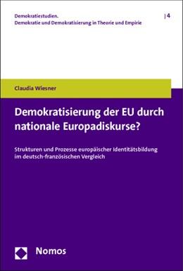 Abbildung von Wiesner | Demokratisierung der EU durch nationale Europadiskurse? | 2014 | Strukturen und Prozesse europä... | 4