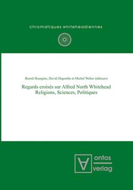 Abbildung von Bourgine / Ongombe / Weber | Regards croisés sur Alfred North Whitehead | 2007 | Religions, Sciences, Politique... | 6
