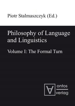 Abbildung von Stalmaszczyk | Philosophy of Language and Linguistics | 2010 | Volume I: The Formal Turn; Vol...