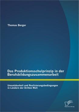 Abbildung von Berger   Das Produktionsschulprinzip in der Berufsbildungszusammenarbeit   2013   Umsetzbarkeit und Realisierung...