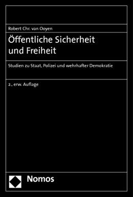 Abbildung von Ooyen   Öffentliche Sicherheit und Freiheit   2., erweiterte Auflage   2013   Studien zu Staat, Polizei und ...