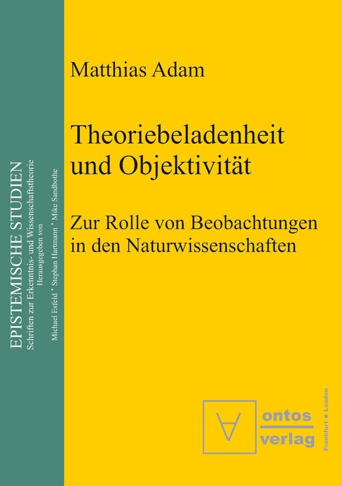 Theoriebeladenheit und Objektivität | Adam, 2002 | Buch (Cover)
