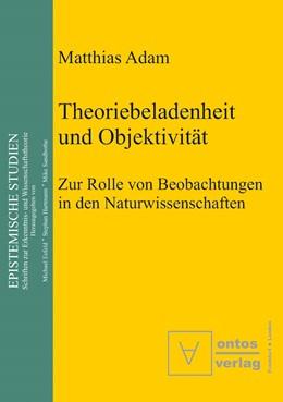 Abbildung von Adam | Theoriebeladenheit und Objektivität | 2002 | Zur Rolle der Beobachtung in d... | 2