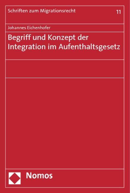 Abbildung von Eichenhofer | Begriff und Konzept der Integration im Aufenthaltsgesetz | 2013