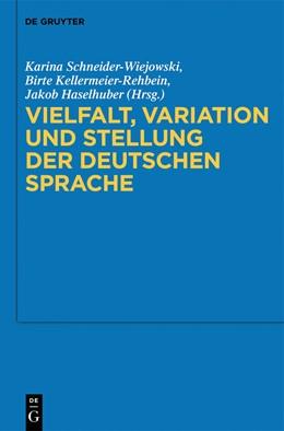 Abbildung von Schneider-Wiejowski / Kellermeier-Rehbein / Haselhuber | Vielfalt, Variation und Stellung der deutschen Sprache | 2013