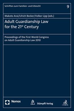 Abbildung von Arai / Becker / Lipp (Hrsg.) | Adult Guardianship Law for the 21st Century | 2013 | Proceedings of the First World... | 9