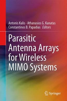 Abbildung von Kalis / Kanatas / Papadias | Parasitic Antenna Arrays for Wireless MIMO Systems | 2013