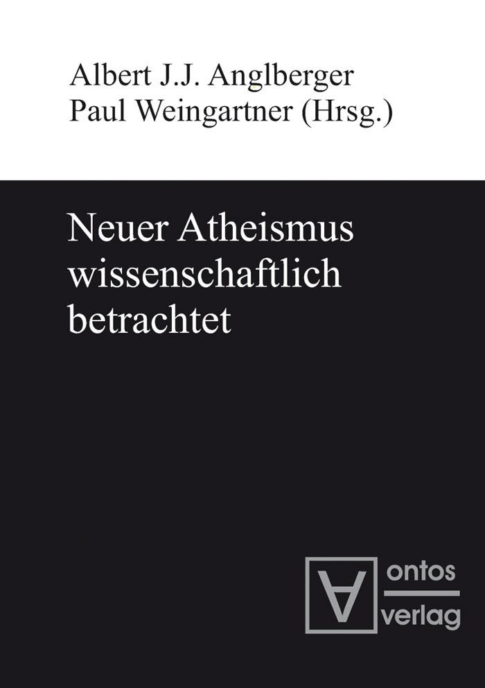 Abbildung von Anglberger / Weingartner | Neuer Atheismus wissenschaftlich betrachtet | 2010