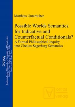Abbildung von Unterhuber   Possible Worlds Semantics for Indicative and Counterfactual Conditionals?   2013