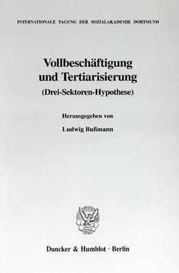 Abbildung von Bußmann | Vollbeschäftigung und Tertiarisierung | 1999 | (Drei-Sektoren-Hypothese). | 22