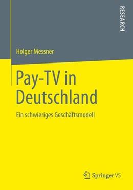 Abbildung von Messner | Pay-TV in Deutschland | 2013 | Ein schwieriges Geschäftsmodel...