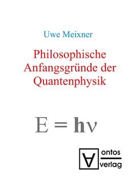 Abbildung von Meixner   Philosophische Anfangsgründe der Quantenphysik   2008