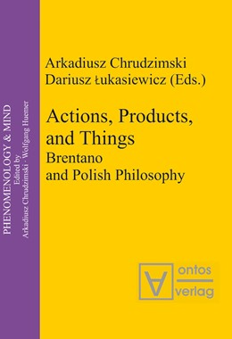 Abbildung von Chrudzimski / Lukasiewicz | Actions, Products, and Things | 2006 | Brentano and Polish Philosophy | 8