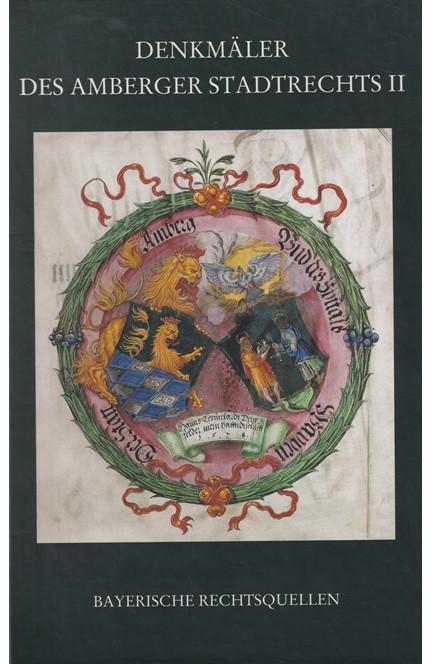 Cover: , Denkmäler des Amberger Stadtrechts Bd. 2: 1453 -1556