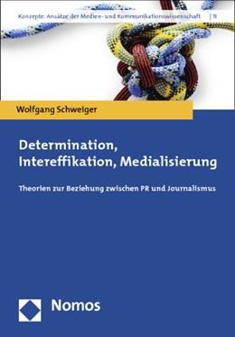 Abbildung von Schweiger | Determination, Intereffikation, Medialisierung | 2013 | Theorien zur Beziehung zwische... | 11
