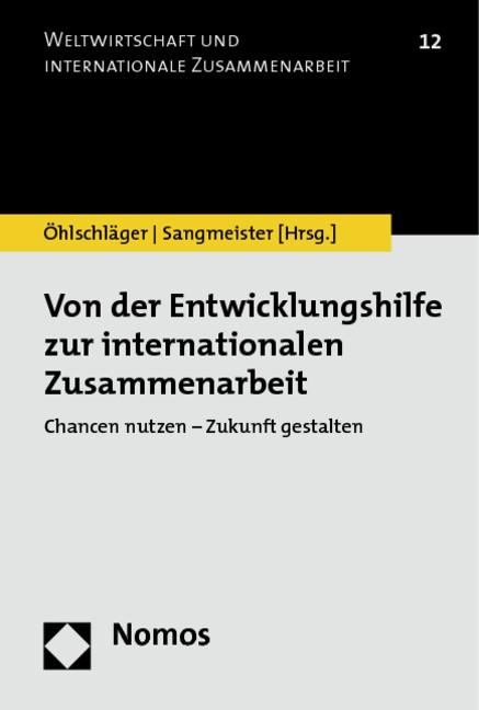 Von der Entwicklungshilfe zur internationalen Zusammenarbeit   Öhlschläger / Sangmeister, 2013   Buch (Cover)