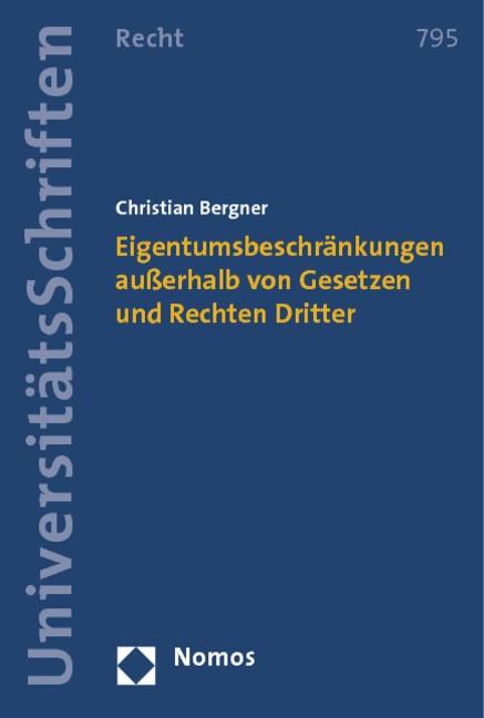Abbildung von Bergner   Eigentumsbeschränkungen außerhalb von Gesetzen und Rechten Dritter   2013