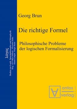 Abbildung von Brun | Die richtige Formel | 2003 | Philosophische Probleme der lo... | 2