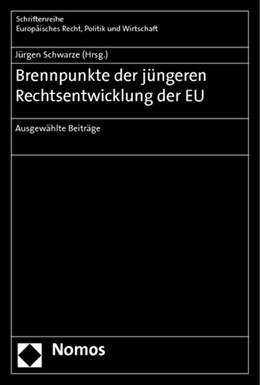 Abbildung von Schwarze | Brennpunkte der jüngeren Rechtsentwicklung der EU | 2013