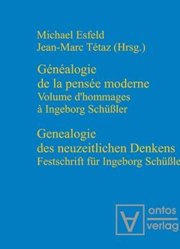 Abbildung von Esfeld / Tetaz | Genealogie des neuzeitlichen Denkens / Généalogie de la pensée moderne | 2004 | Festschrift für Ingeborg Schüß...