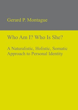 Abbildung von Montague | Who Am I? Who Is She? | 2012 | A Naturalistic, Holistic, Soma...