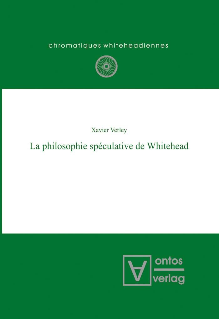 Abbildung von Verley   La philosophie spéculative de Whitehead   2007