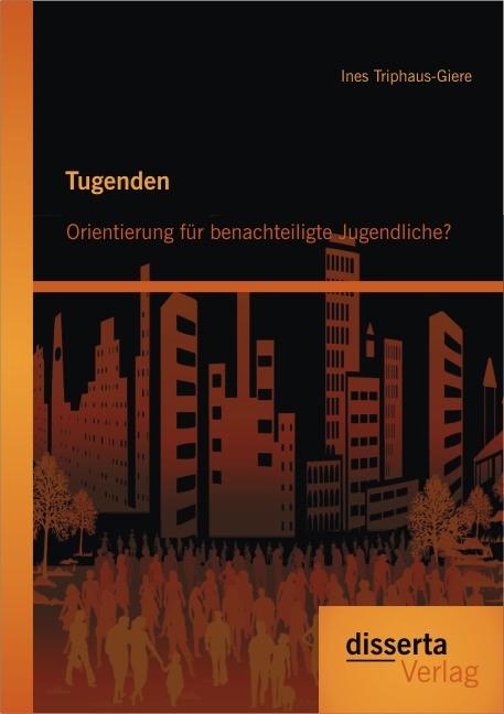 Abbildung von Triphaus-Giere | Tugenden: Orientierung für benachteiligte Jugendliche? | 2013