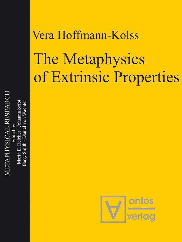 Abbildung von Hoffmann-Kolss | The Metaphysics of Extrinsic Properties | 2010