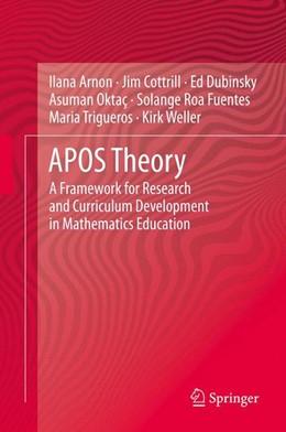 Abbildung von Arnon / Cottrill / Dubinsky | APOS Theory | 2013 | A Framework for Research and C...