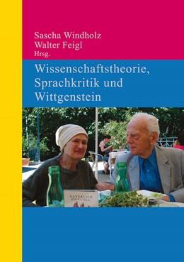 Abbildung von Feigl / Windholz | Wissenschaftstheorie, Sprachkritik und Wittgenstein | 2011 | In memoriam Elisabeth und Wern...