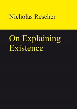 Abbildung von Rescher   On Explaining Existence   2013