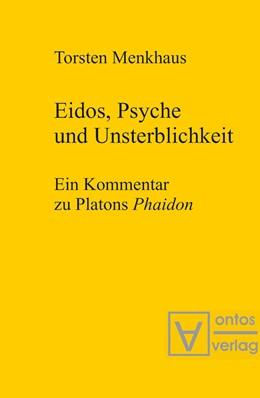 Abbildung von Menkhaus   Eidos, Psyche und Unsterblichkeit   2003   Ein Kommentar zu Platons 'Phai...