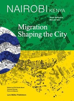 Abbildung von Herz / Rahbaran | Nairobi Migration Shaping the City | 1. Auflage | 2013 | beck-shop.de