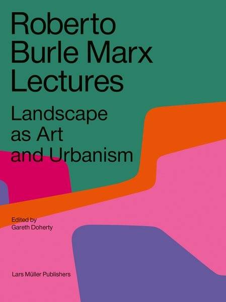 Abbildung von Doherty   Roberto Burle Marx Lectures   2017
