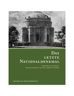 Abbildung von Mai / Springer | Das letzte Nationaldenkmal | 1. Auflage | 2013 | beck-shop.de