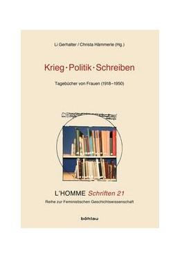 Abbildung von Gerhalter / Hämmerle   Krieg – Politik – Schreiben   2015   Tagebücher von Frauen (1918–19...   21