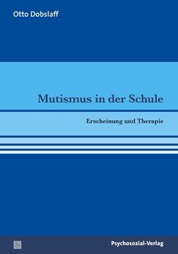 Abbildung von Dobslaff   Mutismus in der Schule   2013   Erscheinung und Therapie