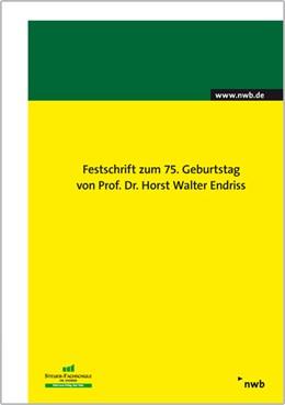 Abbildung von Festschrift zum 75. Geburtstag von Prof. Dr. Horst Walter Endriss   1. Auflage 2013   2013