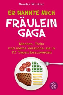 Abbildung von Winkler | Er nannte mich Fräulein Gaga | 1. Auflage | 2013 | Macken, Ticks und meine Versuc...
