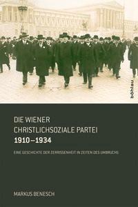 Abbildung von Benesch | Die Wiener Christlichsoziale Partei 1910-1934 | 2013