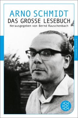 Abbildung von Schmidt / Rauschenbach | Das große Lesebuch | 2013 | (Fischer Klassik)