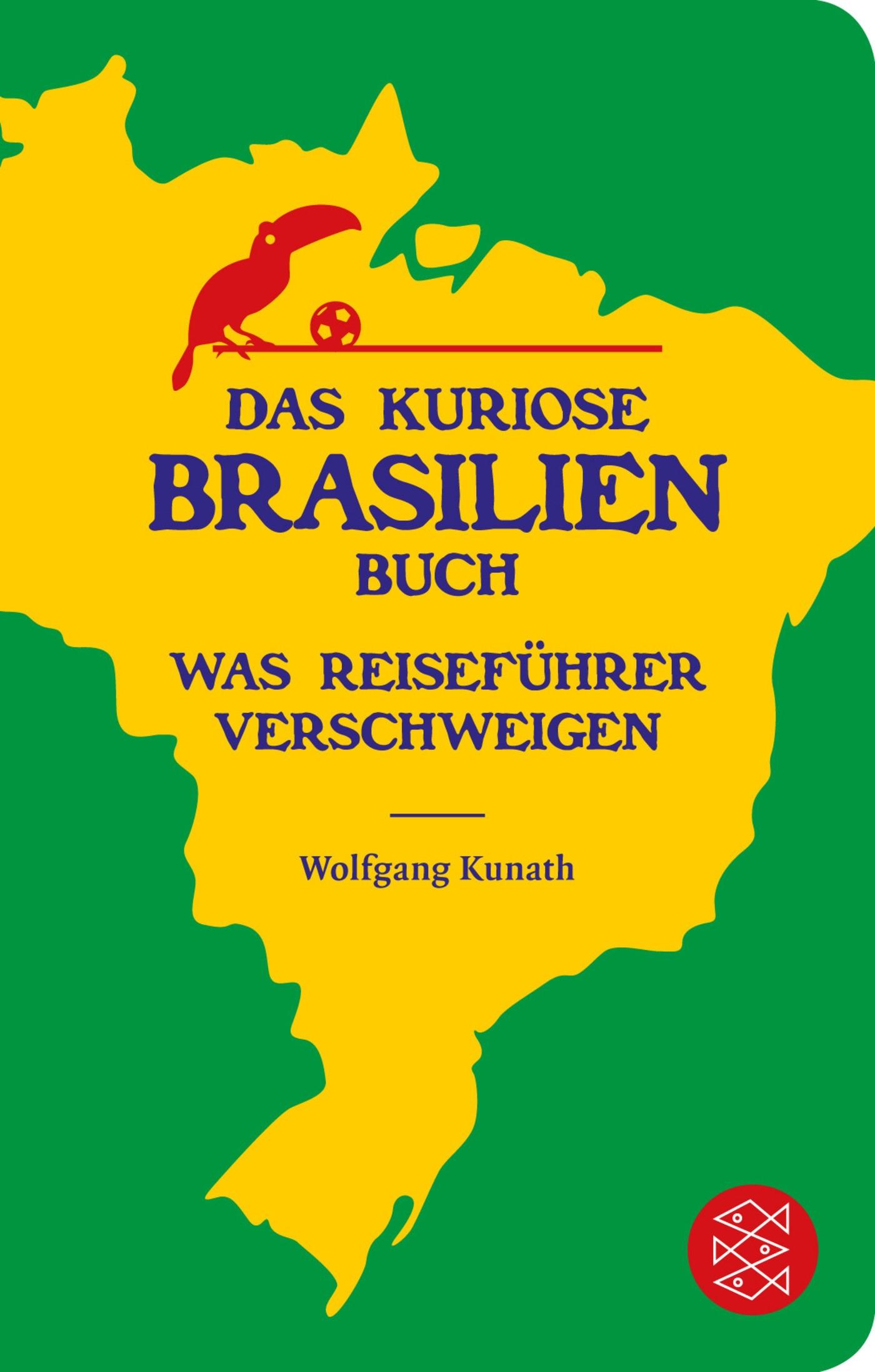 Abbildung von Kunath | Das kuriose Brasilien-Buch | 2013