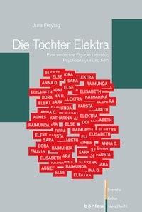 Abbildung von Freytag | Die Tochter Elektra | 2013