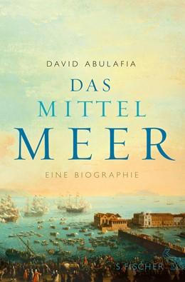 Abbildung von Abulafia | Das Mittelmeer | 2013 | Eine Biographie