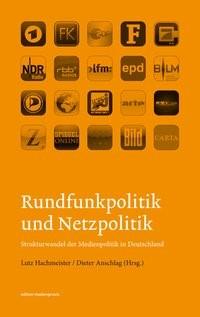 Abbildung von Hachmeister / Anschlag | Rundfunkpolitik und Netzpolitik | 1., 1. Auflage | 2013