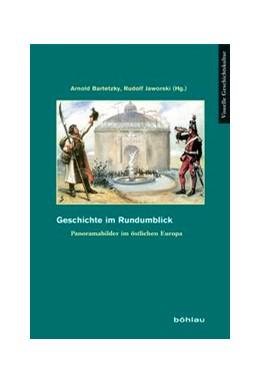 Abbildung von Bartetzky / Jaworski | Geschichte im Rundumblick | 2014 | Panoramabilder im östlichen Eu... | 11