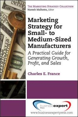 Abbildung von France | Marketing Strategy for Small- to Medium-Sized Manufacturers | 2013 | A Practical Guide for Generati...
