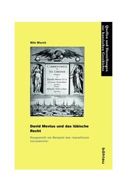 Abbildung von Wurch | David Mevius und das lübische Recht | 2014 | Dargestellt am Beispiel des