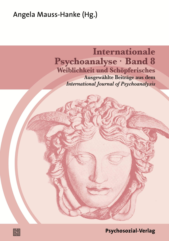 Abbildung von Mauss-Hanke   Internationale Psychoanalyse Band 8: Weiblichkeit und Schöpferisches   2013