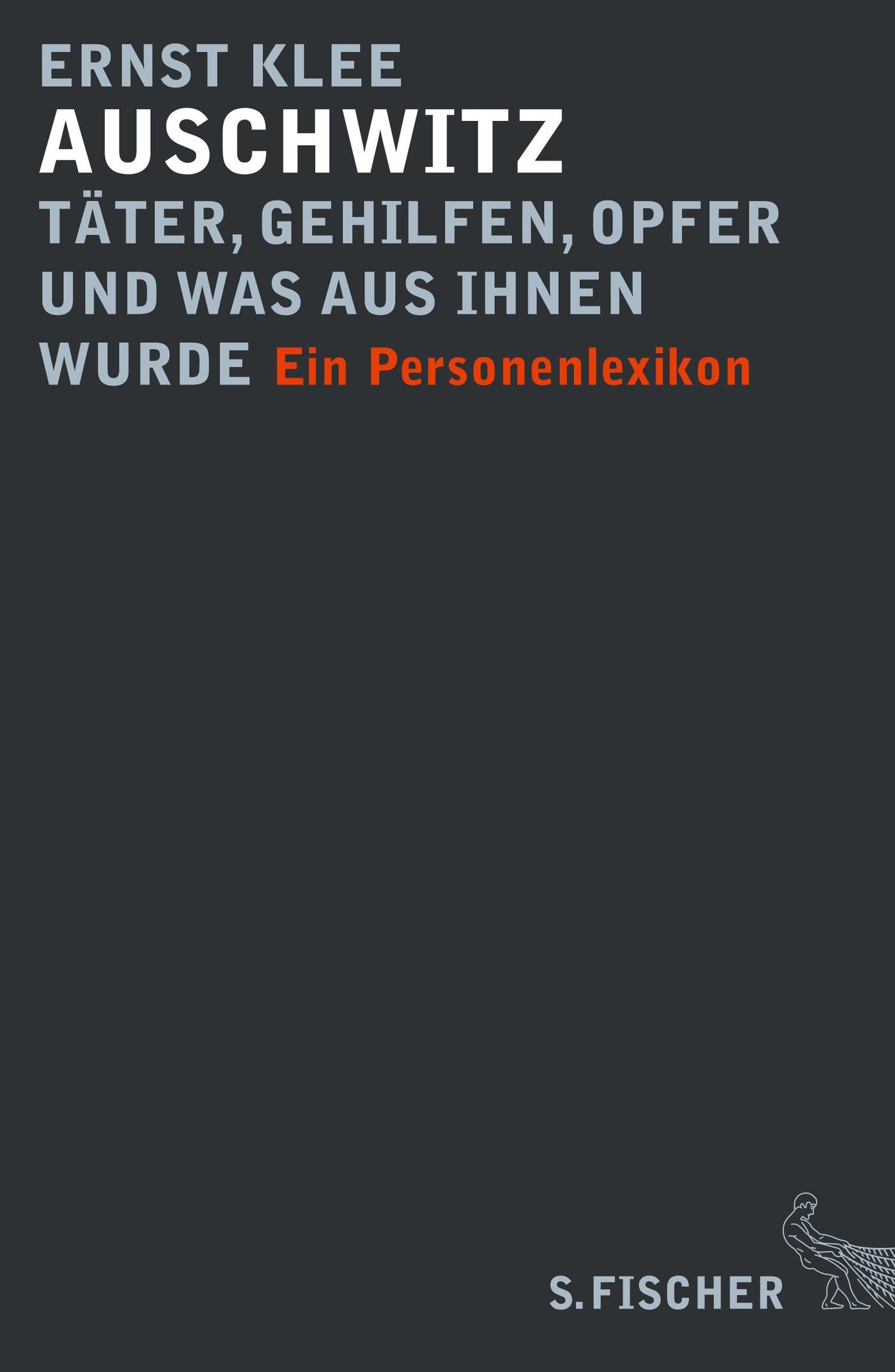 Abbildung von Klee   Auschwitz – Täter, Gehilfen, Opfer und was aus ihnen wurde   2013
